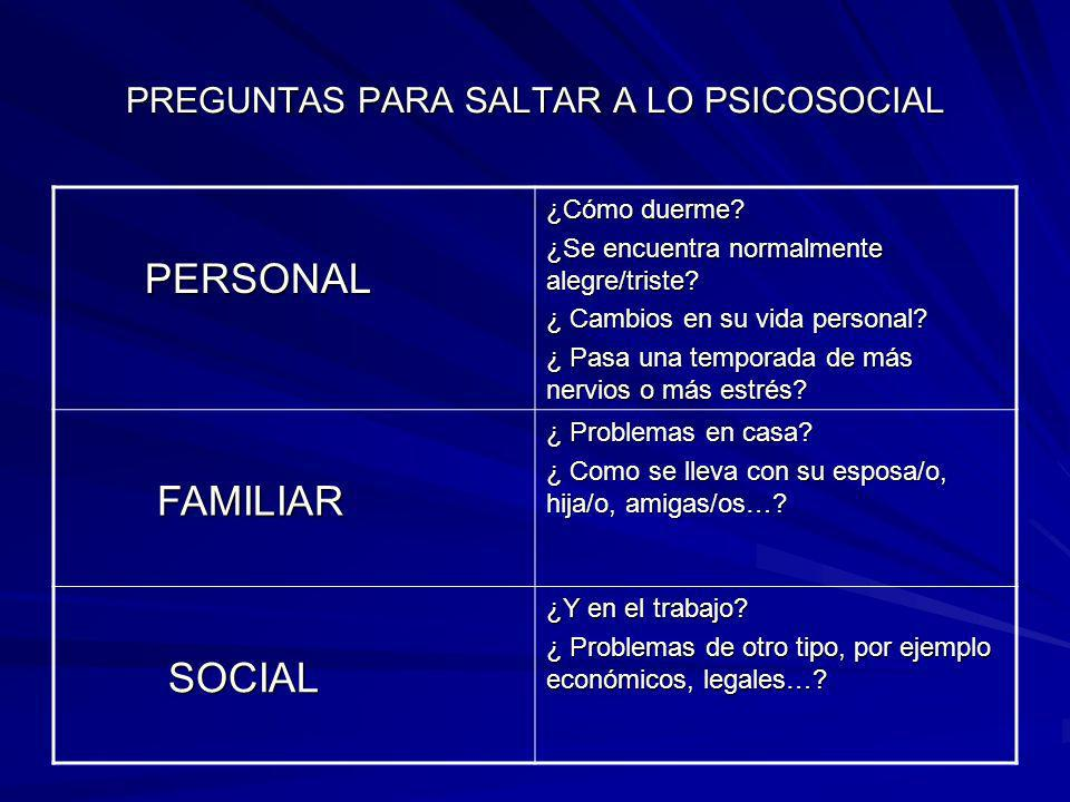 PREGUNTAS PARA SALTAR A LO PSICOSOCIAL