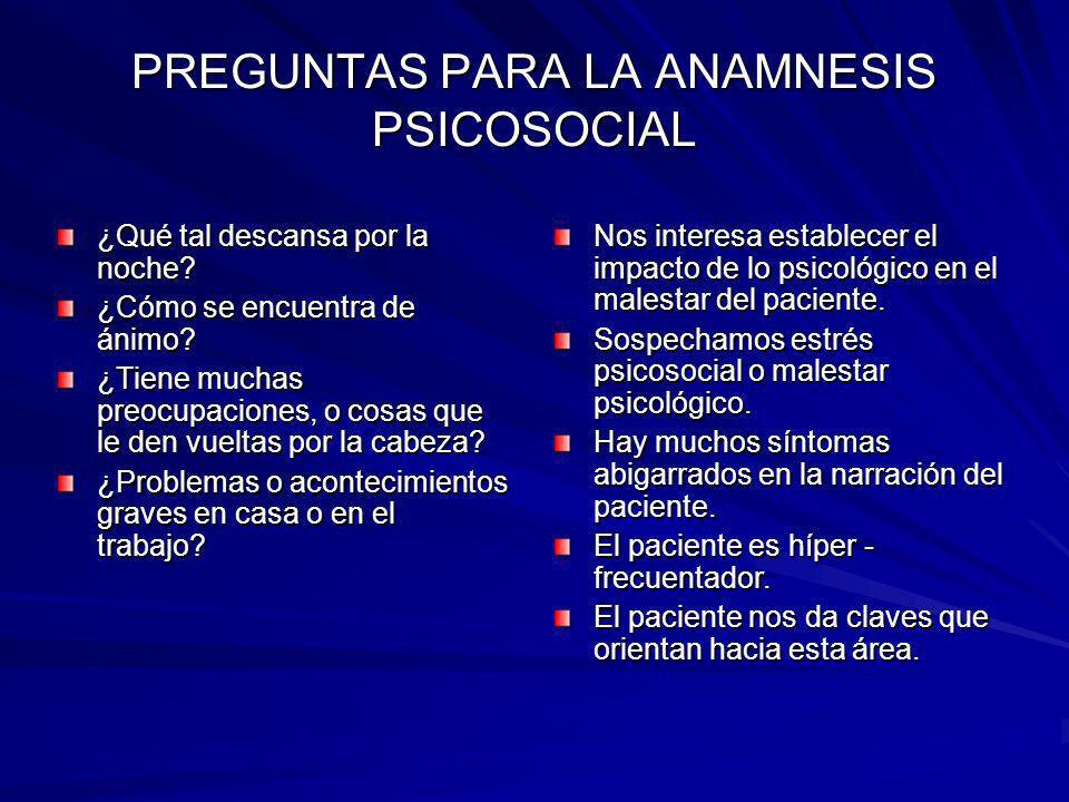 PREGUNTAS PARA LA ANAMNESIS PSICOSOCIAL