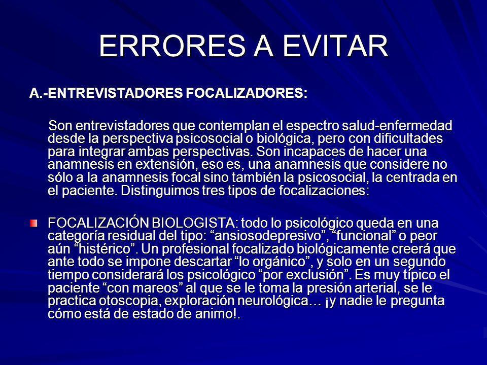 ERRORES A EVITAR A.-ENTREVISTADORES FOCALIZADORES:
