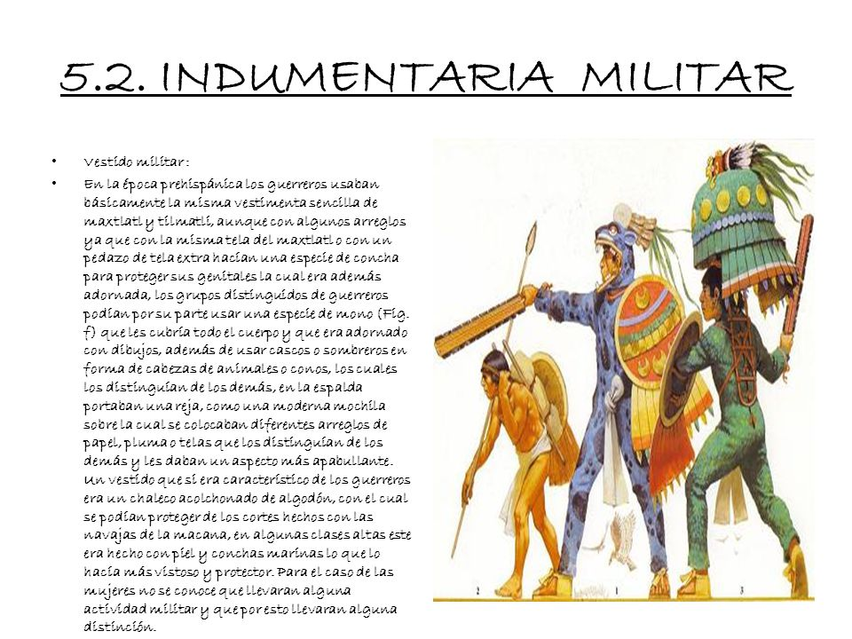 5.2. INDUMENTARIA MILITAR Vestido militar :