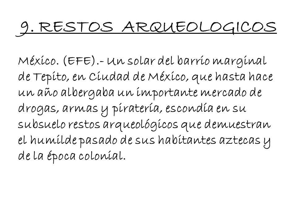 9. RESTOS ARQUEOLOGICOS