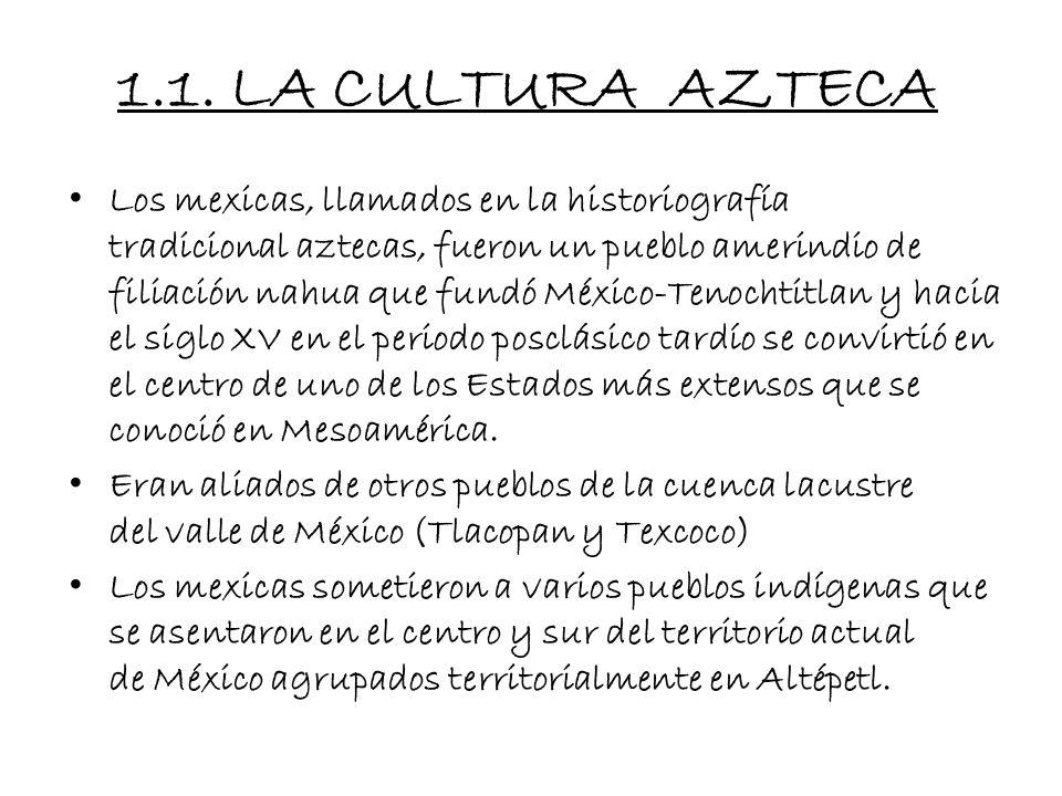 1.1. LA CULTURA AZTECA