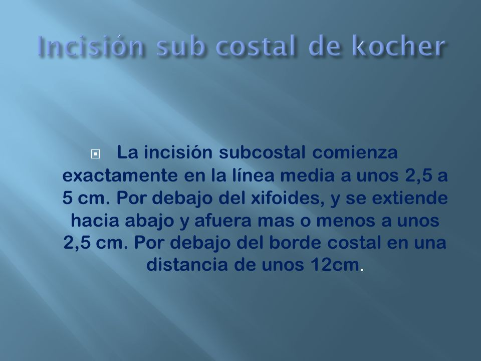 Incisión sub costal de kocher