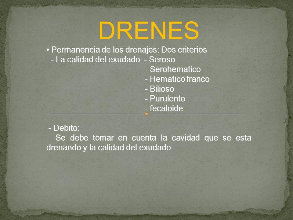 DRENES Permanencia de los drenajes: Dos criterios