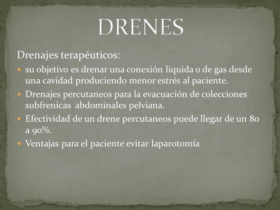 DRENES Drenajes terapéuticos: