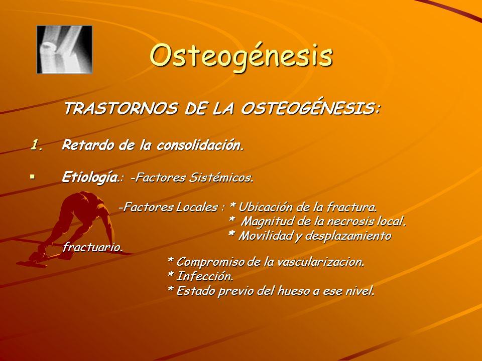 Osteogénesis Retardo de la consolidación.