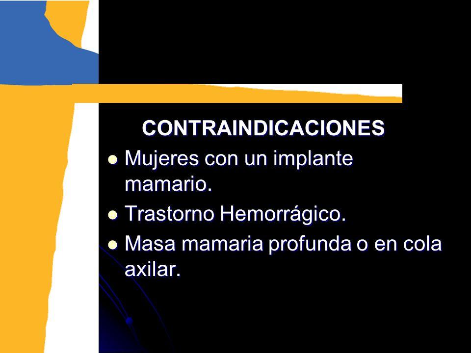 CONTRAINDICACIONES Mujeres con un implante mamario.