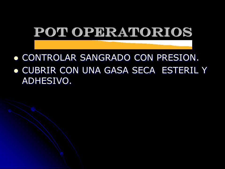 POT OPERATORIOS CONTROLAR SANGRADO CON PRESION.
