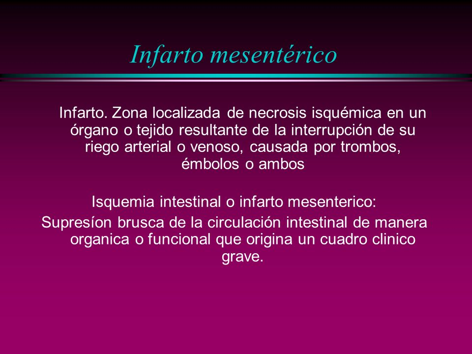 Isquemia intestinal o infarto mesenterico: