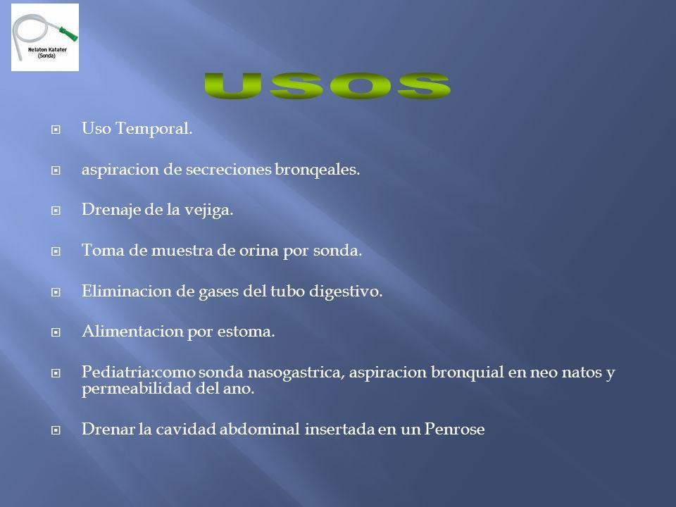 USOS Uso Temporal. aspiracion de secreciones bronqeales.