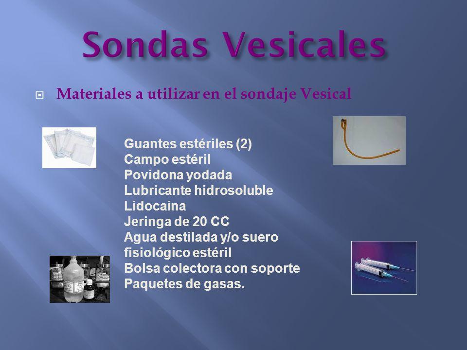 Sondas Vesicales Materiales a utilizar en el sondaje Vesical