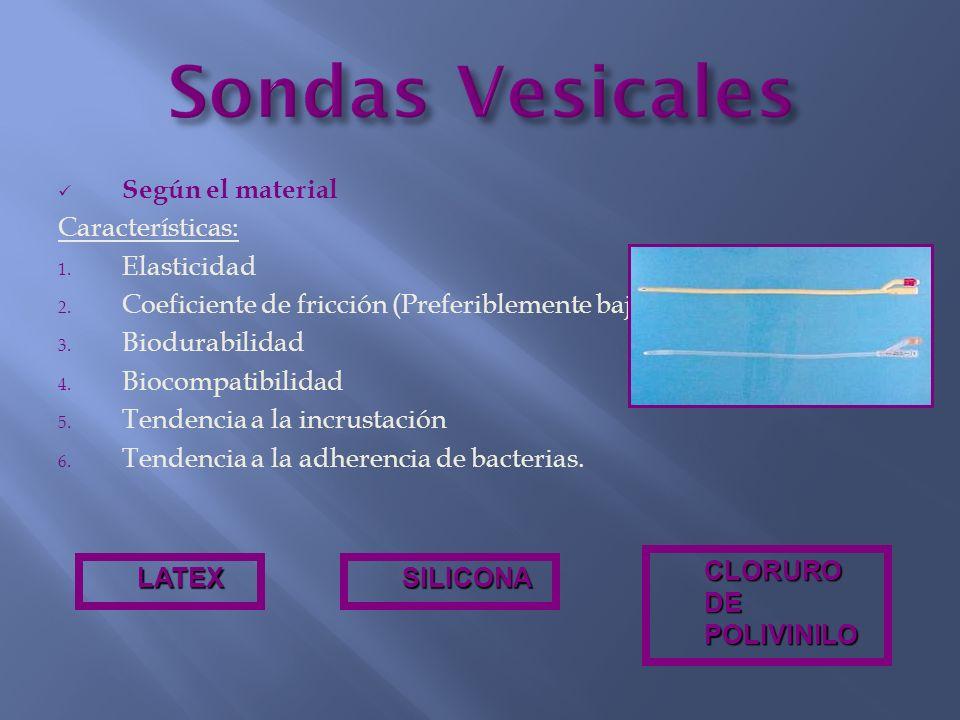 Sondas Vesicales Según el material Características: Elasticidad