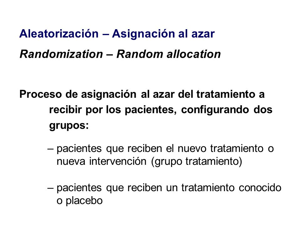 Aleatorización – Asignación al azar Randomization – Random allocation