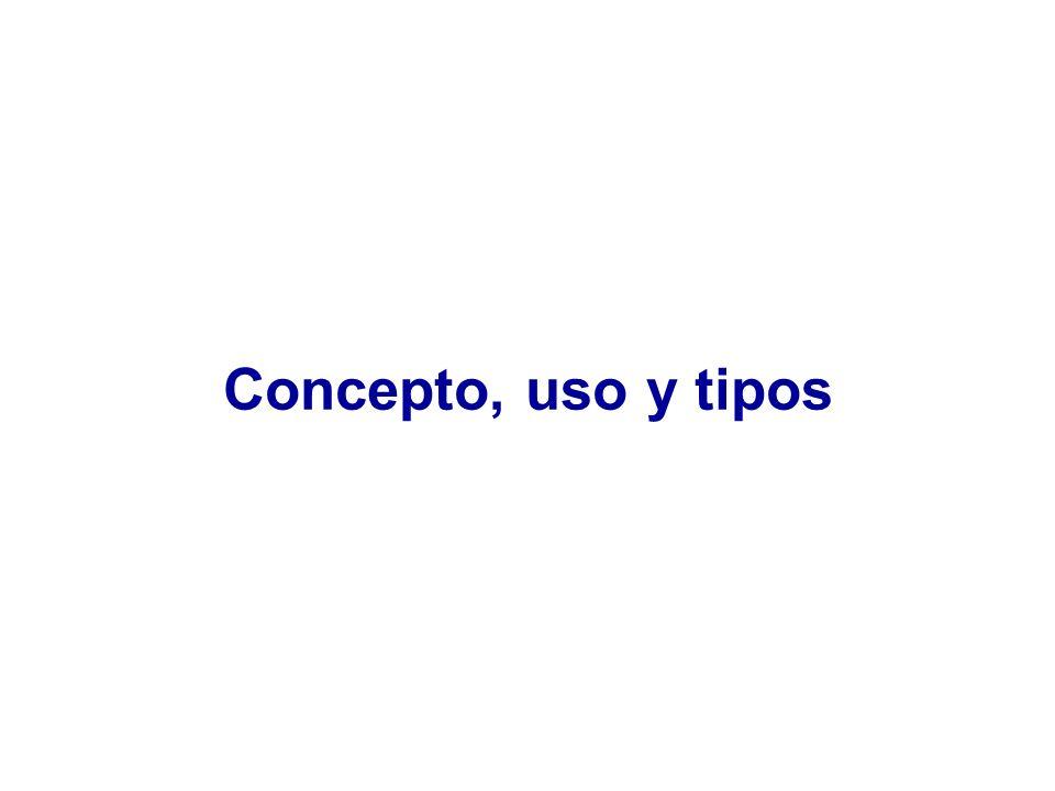 Concepto, uso y tipos
