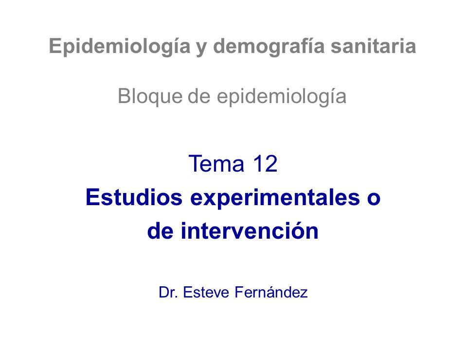 Epidemiología y demografía sanitaria Estudios experimentales o