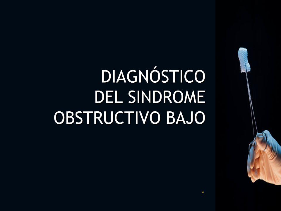 DIAGNÓSTICO DEL SINDROME OBSTRUCTIVO BAJO