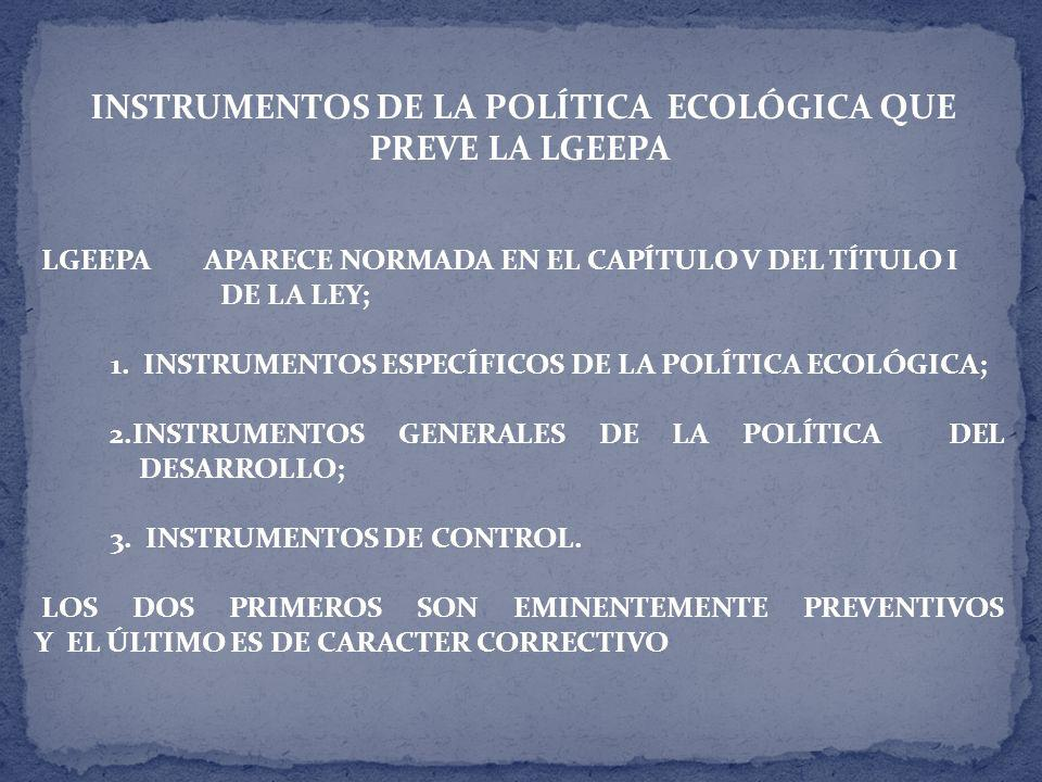 INSTRUMENTOS DE LA POLÍTICA ECOLÓGICA QUE PREVE LA LGEEPA