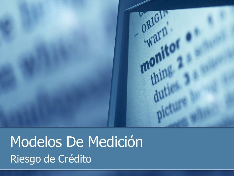 Modelos De Medición Riesgo de Crédito