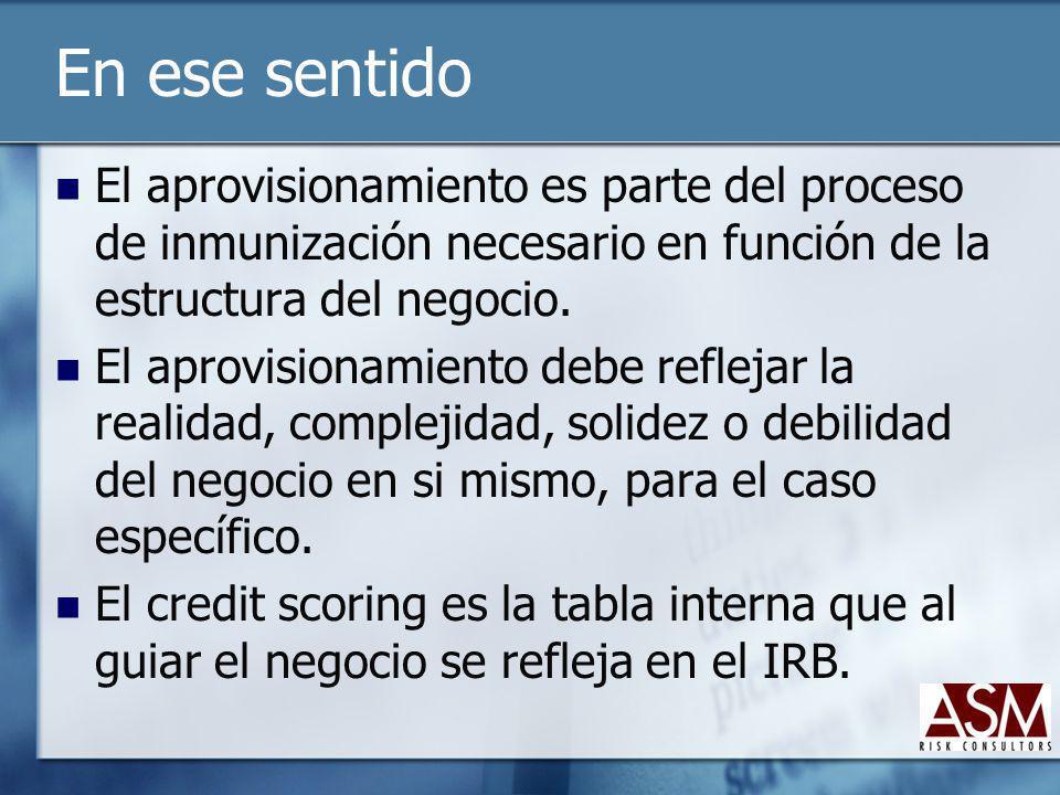 En ese sentido El aprovisionamiento es parte del proceso de inmunización necesario en función de la estructura del negocio.