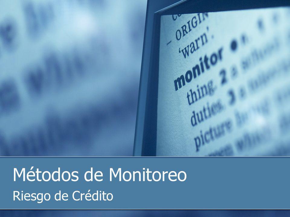 Métodos de Monitoreo Riesgo de Crédito