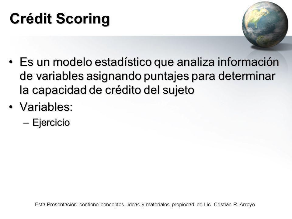 Crédit ScoringEs un modelo estadístico que analiza información de variables asignando puntajes para determinar la capacidad de crédito del sujeto.