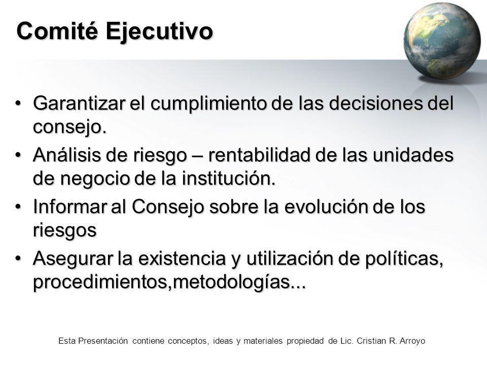 Comité EjecutivoGarantizar el cumplimiento de las decisiones del consejo.