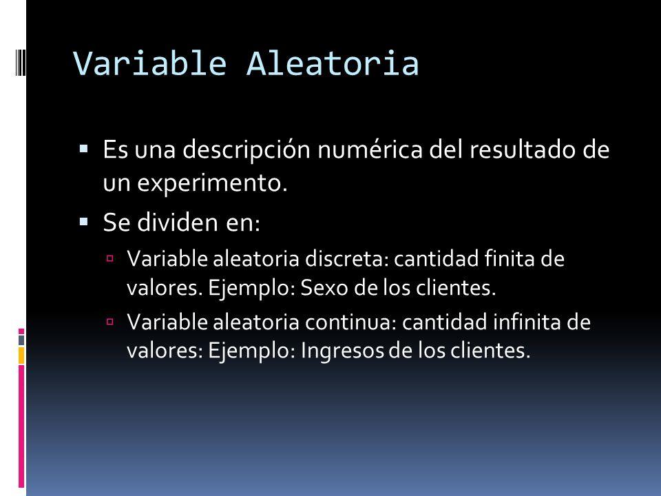 Variable Aleatoria Es una descripción numérica del resultado de un experimento. Se dividen en: