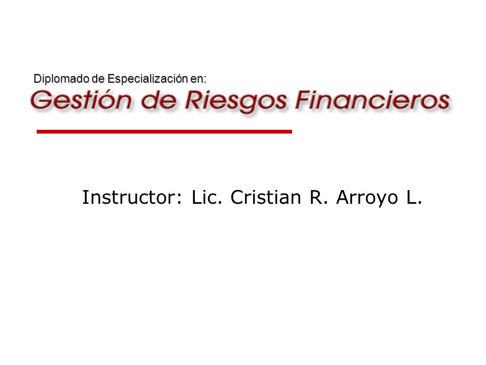 Instructor: Lic. Cristian R. Arroyo L.