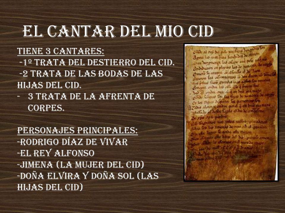 EL CANTAR DEL MIO CID Tiene 3 cantares: