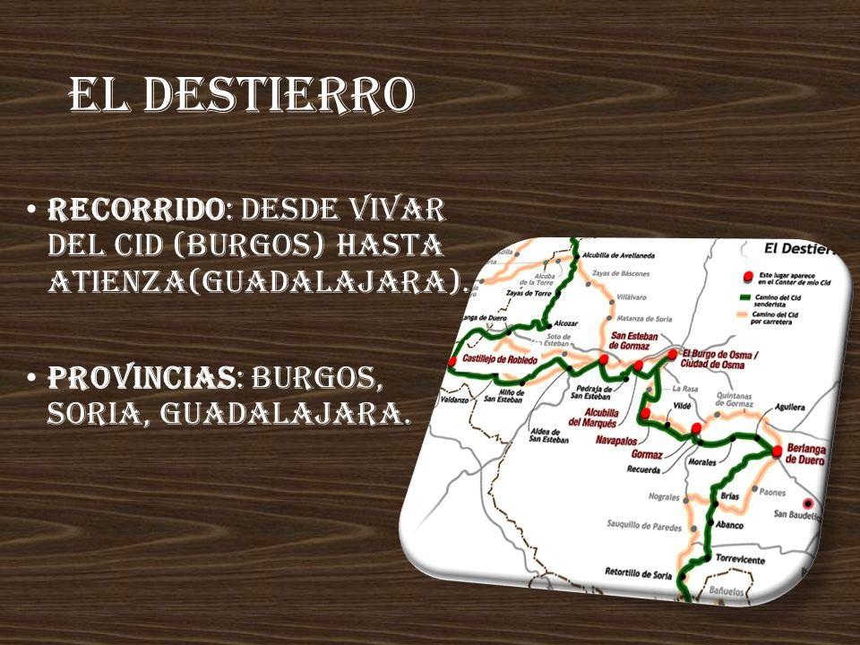 EL DESTIERRO Recorrido: Desde Vivar del Cid (Burgos) hasta Atienza(GuadalajarA).