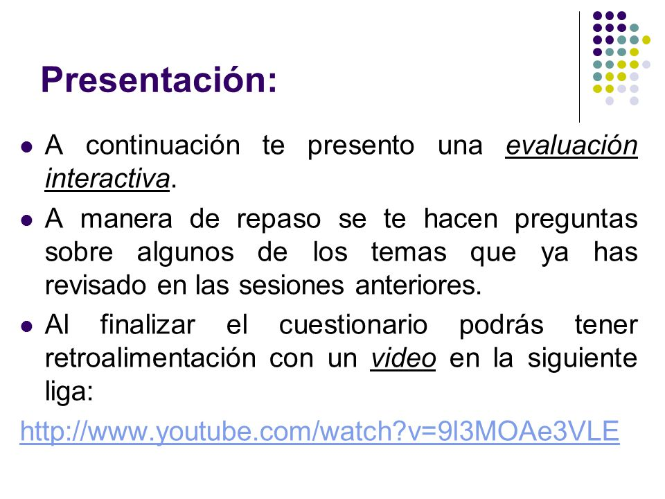 Presentación: A continuación te presento una evaluación interactiva.