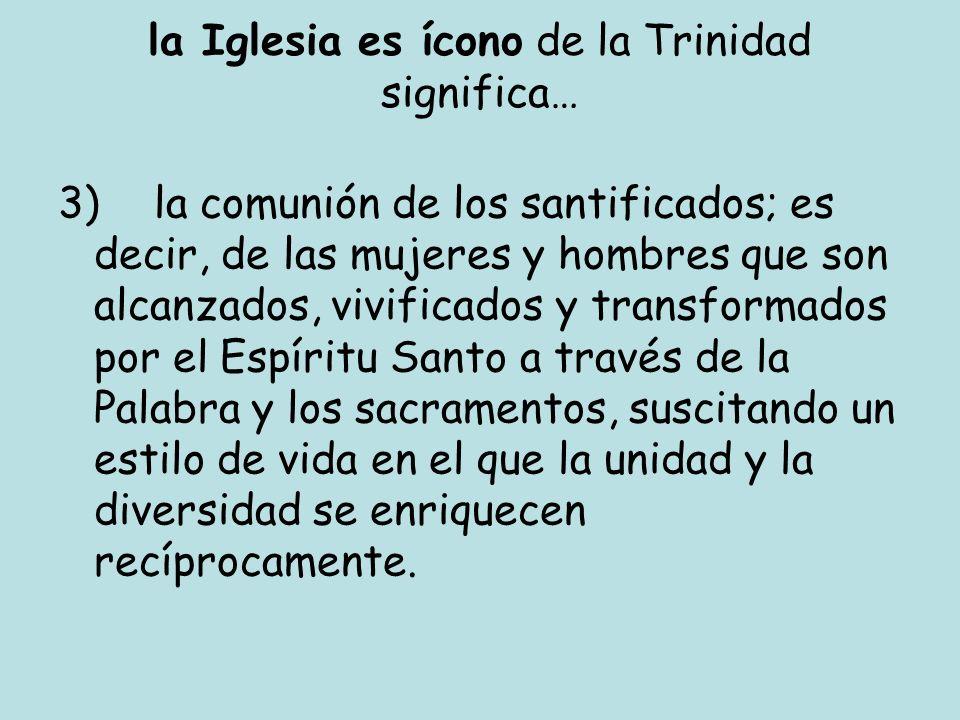 la Iglesia es ícono de la Trinidad significa…