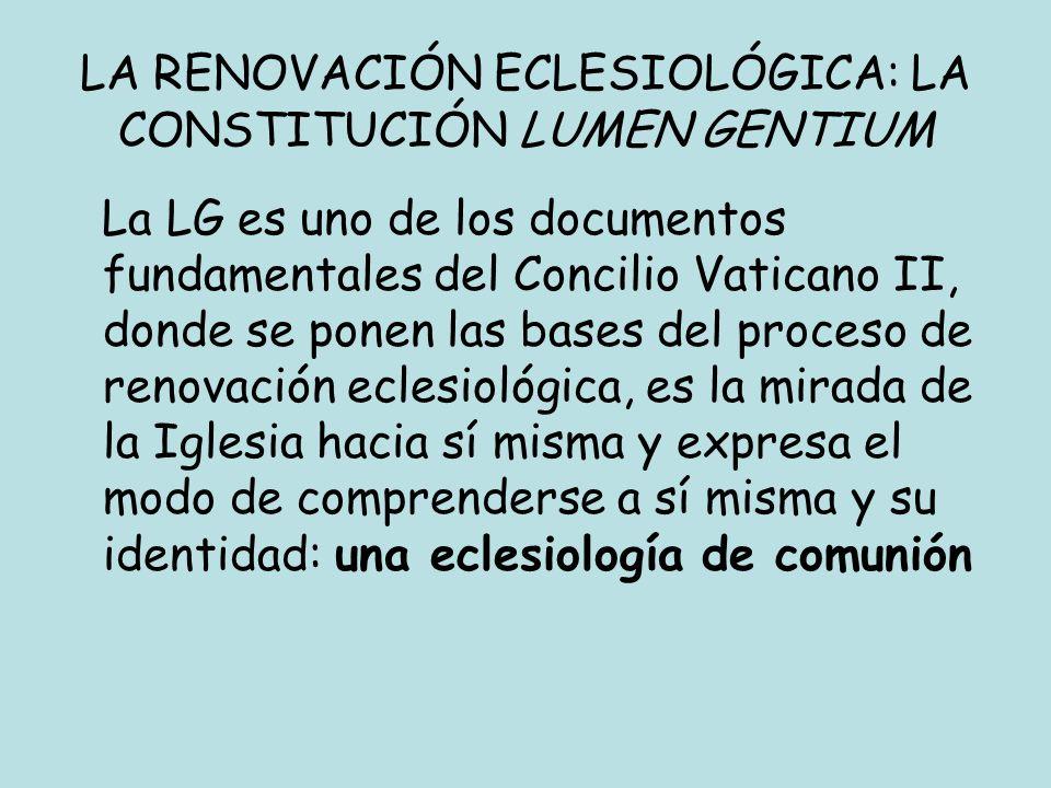 LA RENOVACIÓN ECLESIOLÓGICA: LA CONSTITUCIÓN LUMEN GENTIUM
