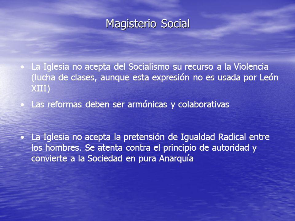Magisterio Social La Iglesia no acepta del Socialismo su recurso a la Violencia (lucha de clases, aunque esta expresión no es usada por León XIII)