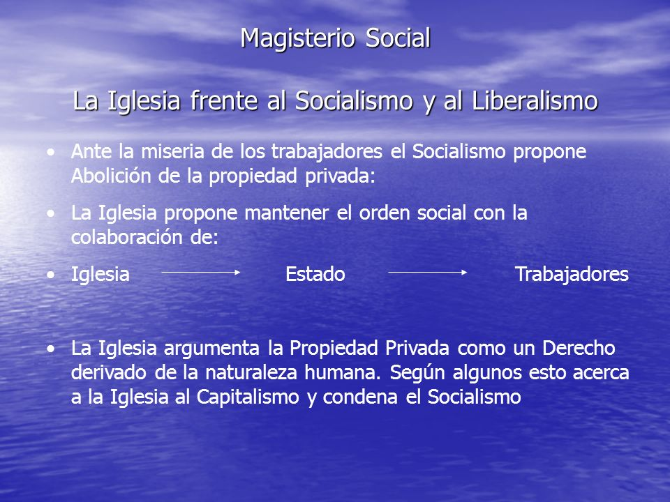 Magisterio Social La Iglesia frente al Socialismo y al Liberalismo