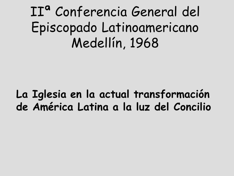 IIª Conferencia General del Episcopado Latinoamericano Medellín, 1968
