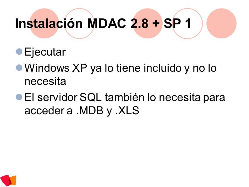 Instalación MDAC 2.8 + SP 1 Ejecutar