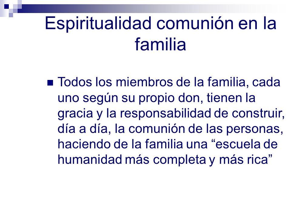 Espiritualidad comunión en la familia
