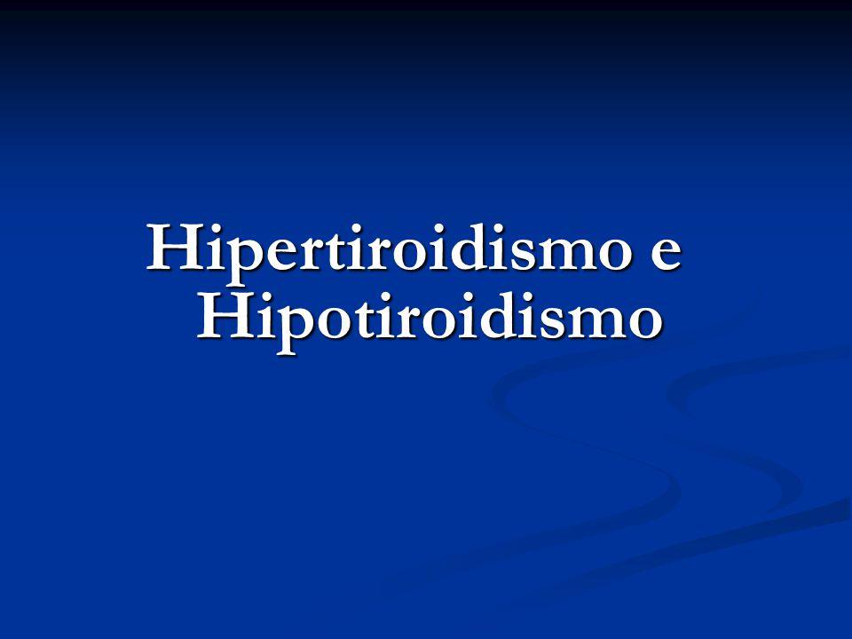 Hipo e hipertiroidismo.