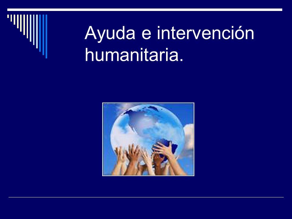 Ayuda e intervención humanitaria.