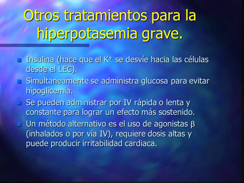Otros tratamientos para la hiperpotasemia grave.