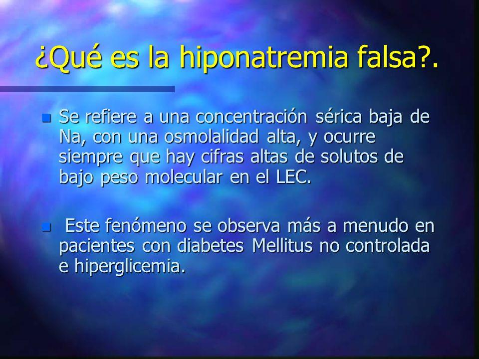 ¿Qué es la hiponatremia falsa .