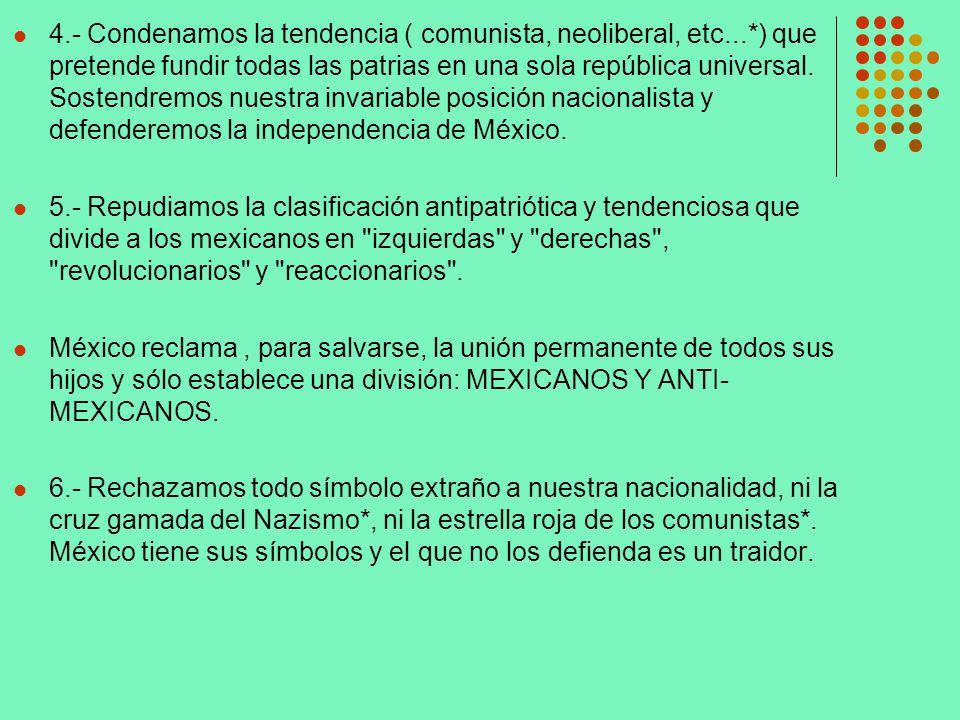 4. - Condenamos la tendencia ( comunista, neoliberal, etc