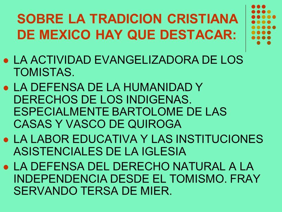 SOBRE LA TRADICION CRISTIANA DE MEXICO HAY QUE DESTACAR: