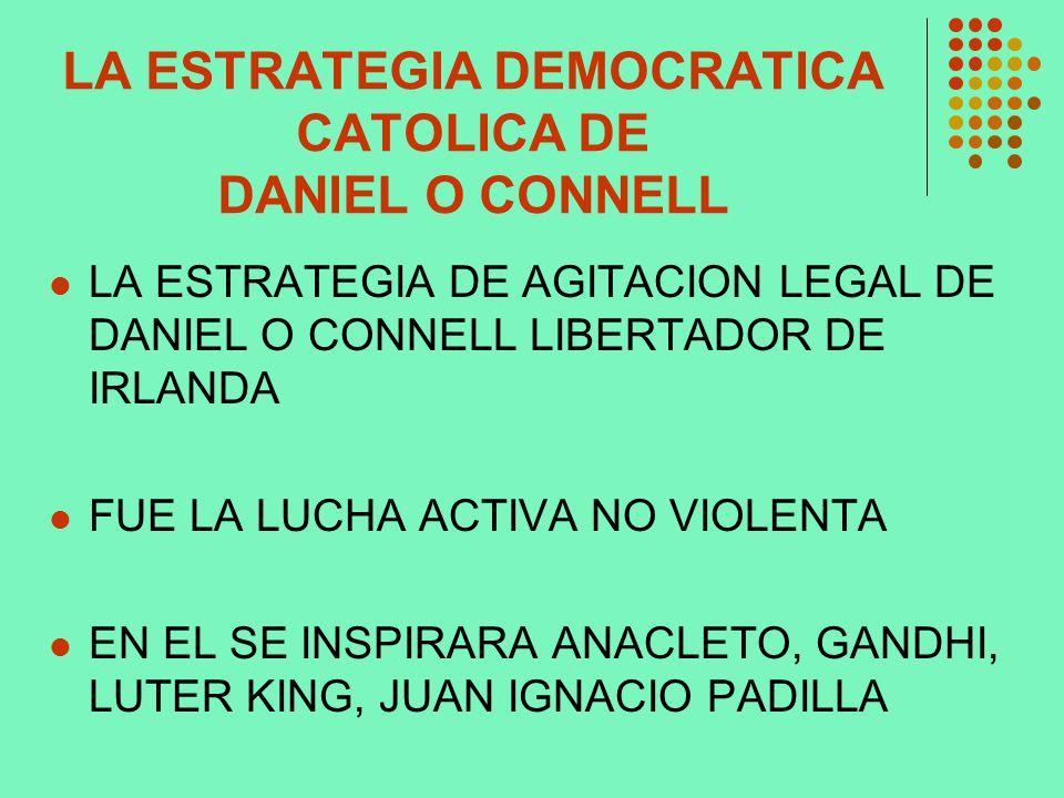 LA ESTRATEGIA DEMOCRATICA CATOLICA DE DANIEL O CONNELL