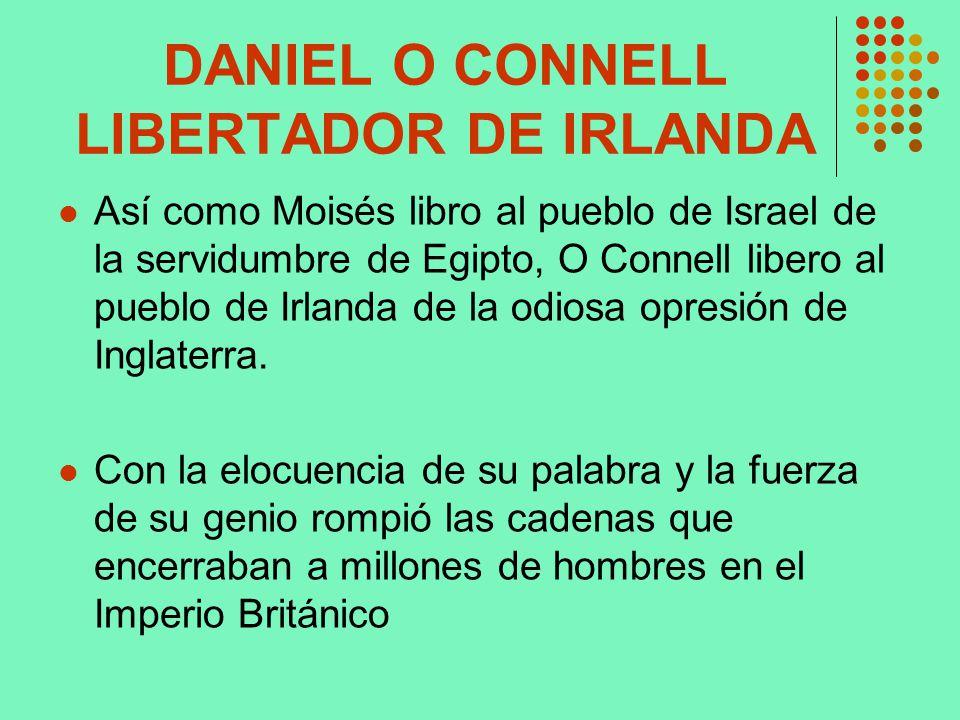 DANIEL O CONNELL LIBERTADOR DE IRLANDA