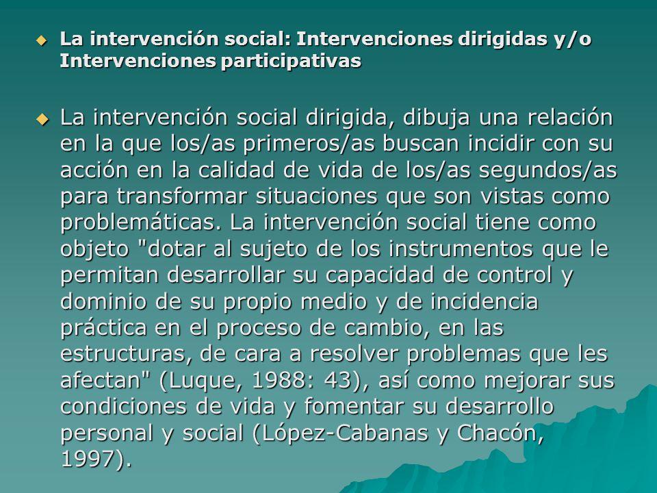 La intervención social: Intervenciones dirigidas y/o Intervenciones participativas
