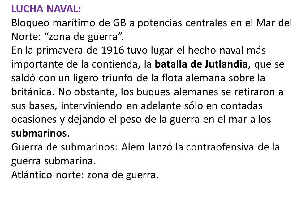 LUCHA NAVAL: Bloqueo marítimo de GB a potencias centrales en el Mar del Norte: zona de guerra .