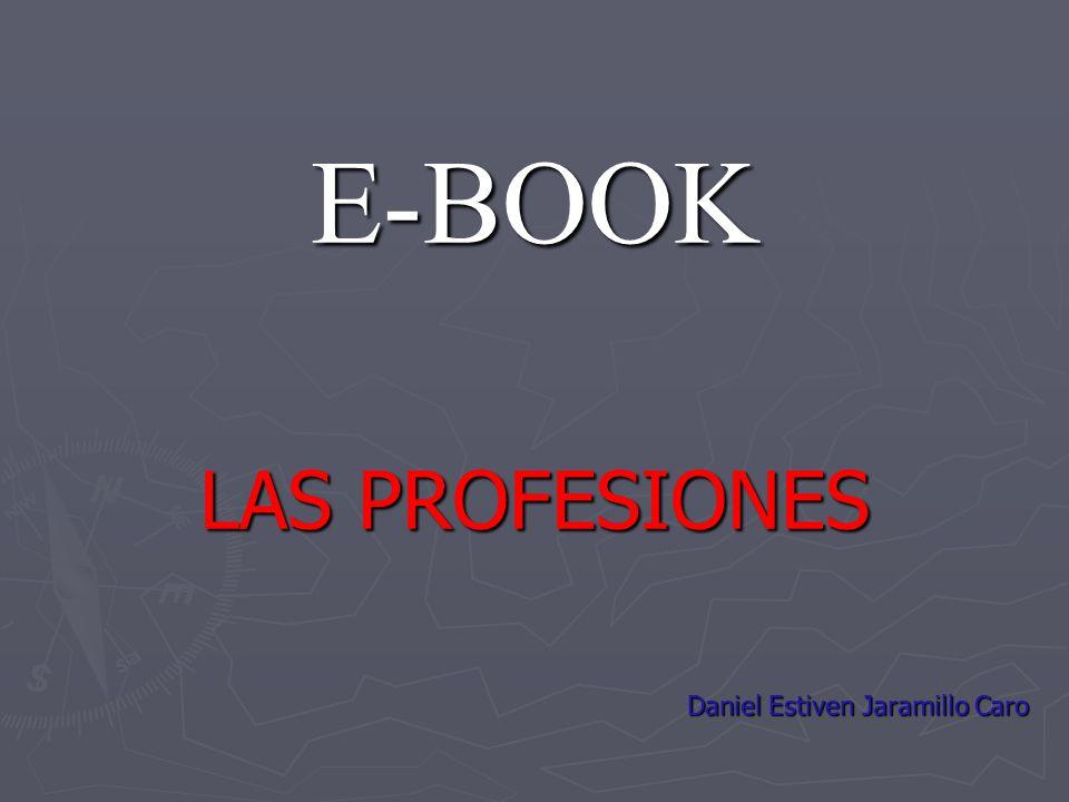 LAS PROFESIONES Daniel Estiven Jaramillo Caro