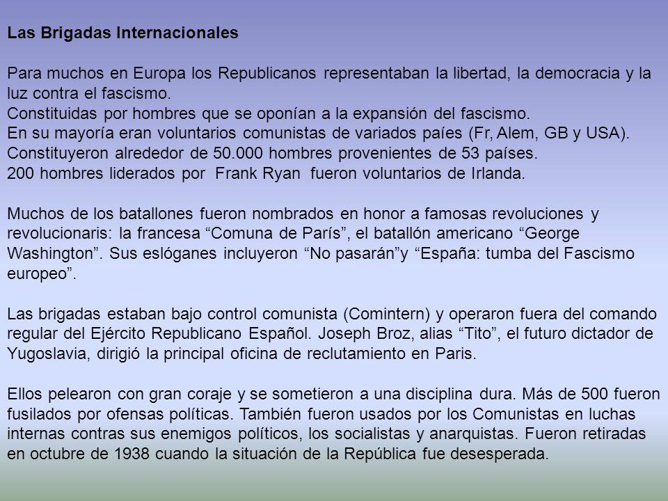 Las Brigadas Internacionales Para muchos en Europa los Republicanos representaban la libertad, la democracia y la luz contra el fascismo.